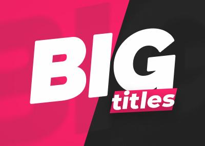 Big Titles