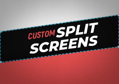Custom Split Screens
